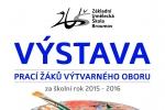 9. 6. - 15. 7. 2016: výstava výtvarného oboru za škol. rok 2015 - 2016