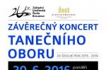 """Pondělí 20. 6. 2016: Závěrečný koncert tanečního oboru - sál """"Dřevník"""""""