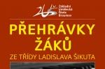 ÚTERÝ 18. 10. 2016: PŘEHRÁVKY ŽÁKŮ L. Šikuta